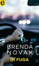 In fuga (eLit) ebook by Brenda Novak