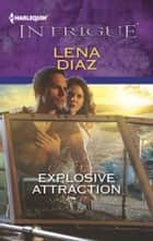 Explosive Attraction ekitaplar by Lena Diaz