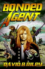 Bonded Agent ebook by David B. Riley