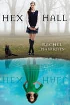 Hex Hall ebook by Rachel Hawkins