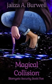 Magical Collision - Biomystic Security, #5 ebook by Jaliza A. Burwell