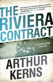 The Riviera Contract - A Hayden Stone Thriller ebook by Arthur Kerns