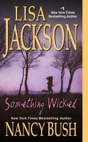 Something Wicked ebook by Lisa Jackson, Nancy Bush