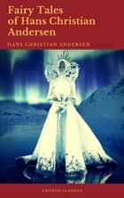 Fairy Tales of Hans Christian Andersen (Best Navigation, Active TOC) (Cronos Classics) ebook by Hans Christian Andersen, Cronos Classics