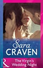 The Virgin's Wedding Night (Mills & Boon Modern) ekitaplar by Sara Craven