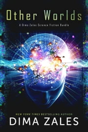 Other Worlds - A Dima Zales Science Fiction Bundle ebook by Dima Zales,Anna Zaires