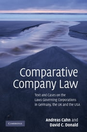 Comparative Company Law - Text and Cases on the Laws Governing Corporations in Germany, the UK and the USA ebook by Andreas Cahn,David C. Donald