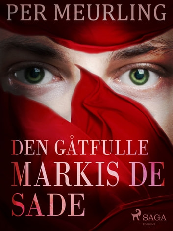 Den gåtfulle markis de Sade eBook by Per Meurling