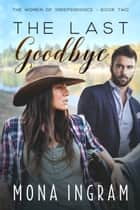 The Last Goodbye ebook by Mona Ingram
