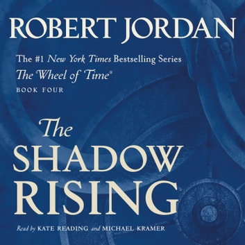 The Shadow Rising - Book Four of 'The Wheel of Time' audiobook by Robert Jordan