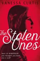 The Stolen Ones ebook by Vanessa Curtis