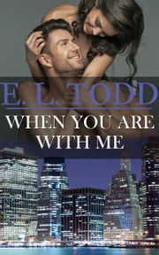 When You Are With Me (Forever and Ever #21) ebook by E. L. Todd