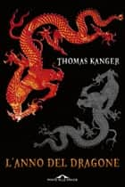L'anno del dragone ebook by Thomas Kanger