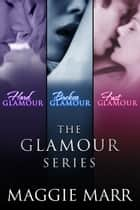 The Glamour Series Books 1-3 ebook by Maggie Marr