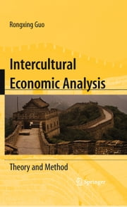Intercultural Economic Analysis - Theory and Method ebook by Rongxing Guo