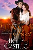 Texas Heat eBook by Holly Castillo