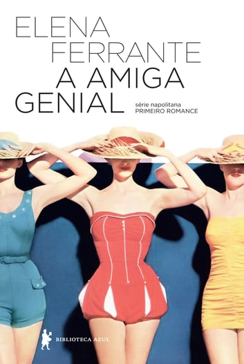 A amiga genial eBook by Elena Ferrante