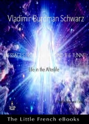 Messages From and Beyond The Tunnel - Death does not exist ebook by Vladimir Burdman