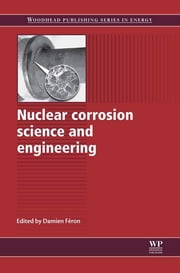 Nuclear Corrosion Science and Engineering ebook by Damien Feron