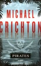 Pirates ebook by Christine BOUCHAREINE, Michael CRICHTON