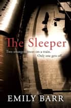 The Sleeper ebook by Emily Barr