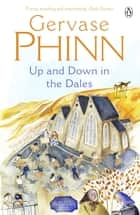 Up and Down in the Dales ebook by Gervase Phinn