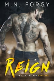 Reign - Sin City Outlaws, #1 ebook by M.N. Forgy