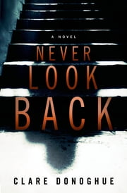 Never Look Back ebook by Clare Donoghue