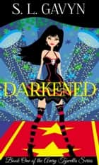 Darkened: An Avery Tywella Novel ebook by S. L. Gavyn