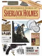 The Mysterious World of Sherlock Holmes ebook by Bruce Wexler