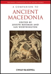 A Companion to Ancient Macedonia ebook by