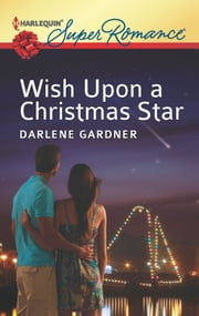Wish Upon a Christmas Star ebook by Darlene Gardner