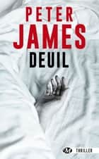 Deuil ebook by Peter James, Benoît Domis