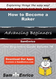 How to Become a Raker - How to Become a Raker ebook by Tawanda Rawls