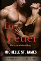 In das Feuer ebook by Michelle St. James