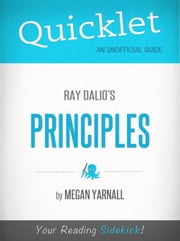 Quicklet on Ray Dalio's Principles (CliffNotes-like Summary) ebook by Megan Yarnall