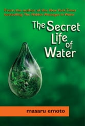 The Secret Life of Water ebook by Masaru Emoto