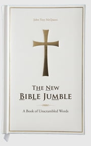 The New Bible Jumble - A Book of Unscrambled Words ebook by John Troy McQueen