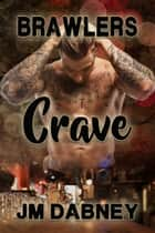 Crave ebook by J.M. Dabney