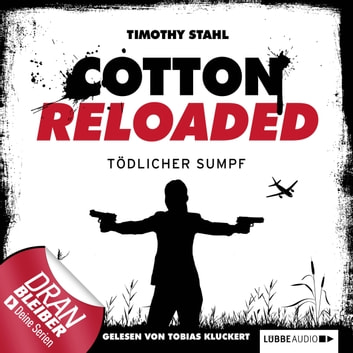 Jerry Cotton - Cotton Reloaded, Folge 21: Tödlicher Sumpf audiobook by Timothy Stahl