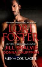 Men of Courage II - An Anthology ekitaplar by Lori Foster, Donna Kauffman, Jill Shalvis