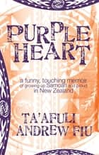 Purple Heart ebook by Andrew Fiu