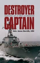 Destroyer Captain ebook by James Stavridis