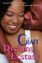 Dreams of Ecstasy ebook by Francine Craft
