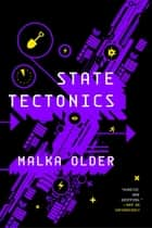 State Tectonics ebook by Malka Older