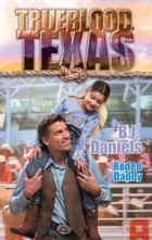Rodeo Daddy ebook by B.J. Daniels