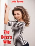 The Boss's Wife ebook by Javin Strome