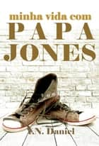 Minha vida com Papa Jones eBook by Y.N. Daniel