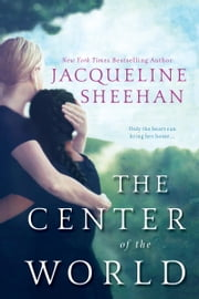 The Center of the World ebook by Jacqueline Sheehan