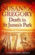Death in St James's Park - 8 eBook by Susanna Gregory